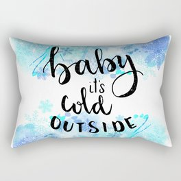 Baby its Cold outside Rectangular Pillow
