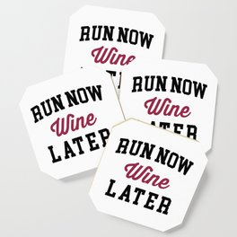 Run Now, Wine Later Funny Quote Coaster