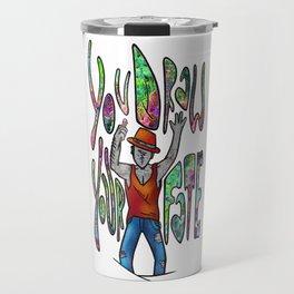 You draw your fate Travel Mug
