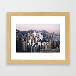 Time for Adventure - Hong Kong Framed Art Print
