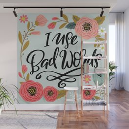 Pretty Not-So-Sweary: I Use Bad Words Wall Mural