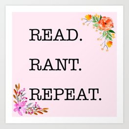 Read. Rant. Repeat. Art Print
