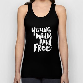 Young Wild and Free black and white typography poster black-white design home decor bedroom wall art Unisex Tank Top
