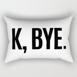 K, BYE OK BYE K BYE KBYE Rectangular Pillow