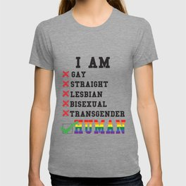 I'm human not just gay straight lesbian bisexual or trans T-shirt