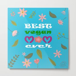 BEST VEGAN MOM EVER, mother's day gift idea Metal Print