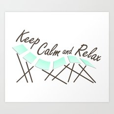 Keep Calm and Relax Art Print