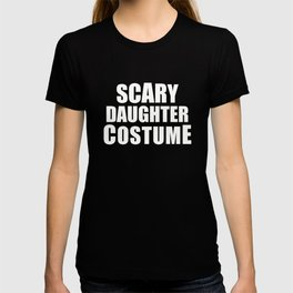 Scary Daughter Halloween Costume T-shirt