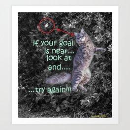 everyone has a goal to reach Art Print