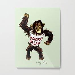 #DropOutHillary Monkey Metal Print