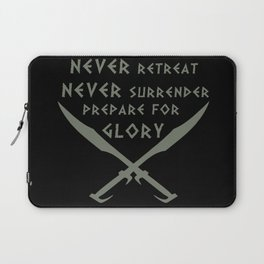 Never Retreat,Never Surrender,Prepare for Glory - Spartan Laptop Sleeve