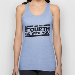 May the fourth be with you Unisex Tank Top