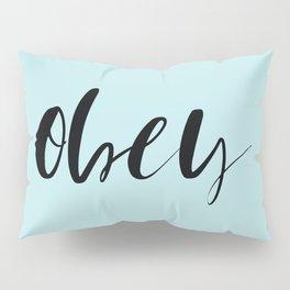 obey Pillow Sham