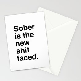 Sober is the new shit faced. Stationery Cards