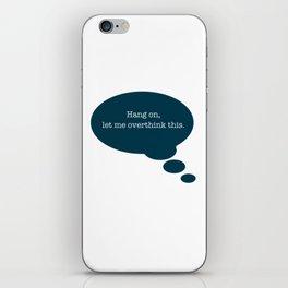 Overthinking It iPhone Skin