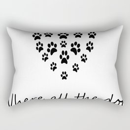 Heaven is a place loves where all the dogs you've ever loved run Rectangular Pillow