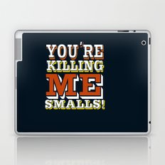 you're killing me smalls... funny sandlot the movie quote... Laptop & iPad Skin