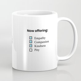 Now Offering No Pity Coffee Mug