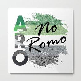 ARO No Romo Metal Print