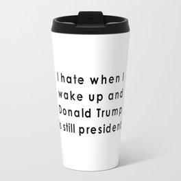 still donald trump Travel Mug