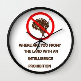 Intelligence prohibition Wall Clock