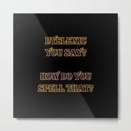 Funny One-Liner Spelling Joke Metal Print