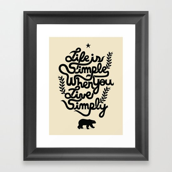 Life is simple Framed Art Print