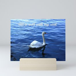 All is well with my soul Mini Art Print