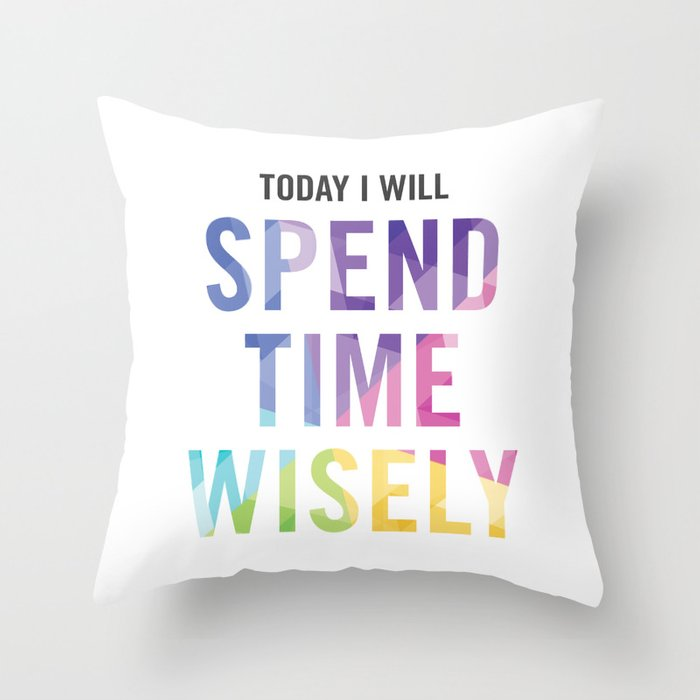 New Year's Resolution - TODAY I WILL SPEND TIME WISELY Throw Pillow