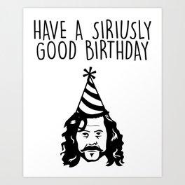 Siriusly happy birthday Art Print