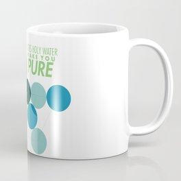 Does Holy Water Make You Pure Coffee Mug