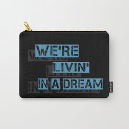We are living in a dream Carry-All Pouch