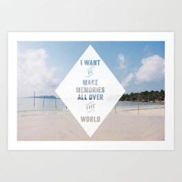 I want to make memories with you Art Print