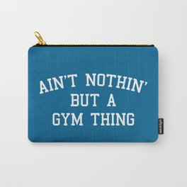 A Gym Thing Quote Carry-All Pouch