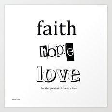 Faith Hope & Love Art Print