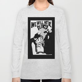 We Will Not Be Silenced VI Long Sleeve T-shirt