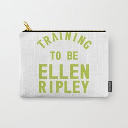Training to be Ellen Ripley Carry-All Pouch