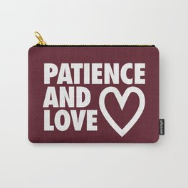 Patience and Love Carry-All Pouch