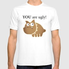 You are ugly! MEDIUM White Mens Fitted Tee