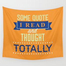 Some Quote Wall Tapestry