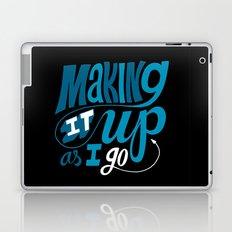 Making It Up As I Go Laptop & iPad Skin