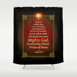 For to us a child is born . . . Shower Curtain