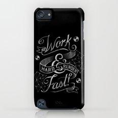 Work Hard & Render Fast! Slim Case iPod touch