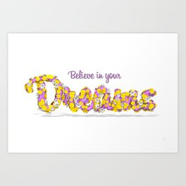 Believe in your dreams Art Print Art Print