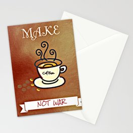 Make coffee not war Stationery Cards