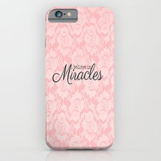 I believe in Miracles Pink Lace  iPhone 6s Slim Case