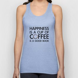 Happiness is a cup of coffee & a good book Unisex Tank Top