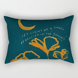 """Let Light Be A Sweet Rebellion In The Shadows"" Rectangular Pillow"