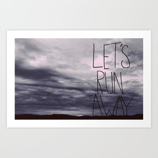 Let's Run Away VI Art Print