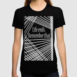 life ends. T-shirt